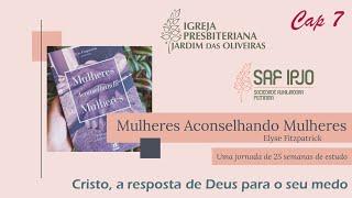 Mulheres Aconselhando Mulheres - Cap 7 | Cristiane Oliveira | 28/abr/2021