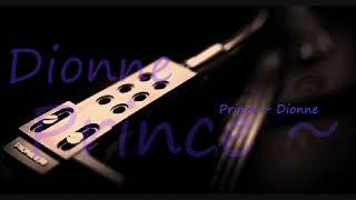 Prince ~ Dionne