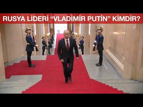 Rusya Lideri Vladimir Putin Kimdir?