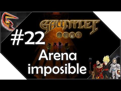 Arena imposible - #22 Walking into Gauntlet