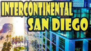 Intercontinental San Diego DETAILED Hotel Review