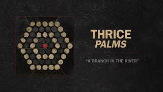 "Thrice - ""A Branch In The River"" (Full Album Stream)"