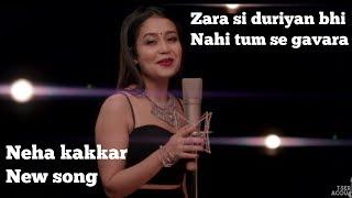 Zara si duriya bhi nahi tumse gawara | Neha Kakkar | 30 sec whatsapp status