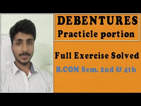 Debentures Practicle portion | Full Excercise Solved | Class