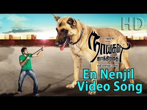 Naaigal Jaakirathai | En Nenjil | New Tamil Movie Full Video song