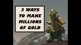 How to Make Millions of Gold in Battle for Azeroth | 3 Methods