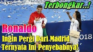TERBONGKAR!!! Cristiano Ronaldo Ingin Pergi Dari Real Madrid Ternyata Ini Penyebabnya!