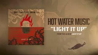 Hot Water Music - Light It Up