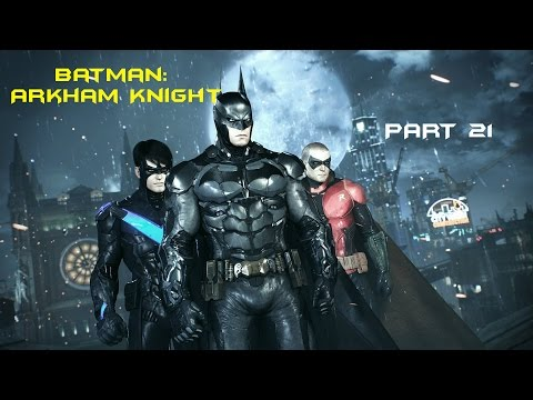 Batman: Arkham Knight | Part 21: Gotham - The City of Fear