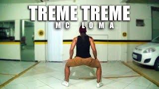 Treme Treme - Mc Loma | Coreografia Irtylo Santos