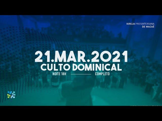 CULTO DOMINICAL- 21/03/2021.