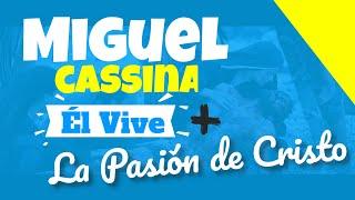 El Vive - Miguel Cassina + La Pasion de Cristo [1080p HD]