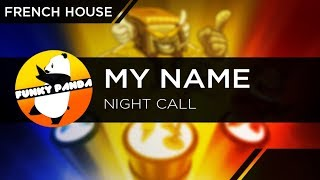 French House | My NamE - Night Call