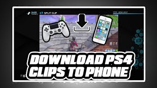 How To Download Clips Off your Ps4 To Phone