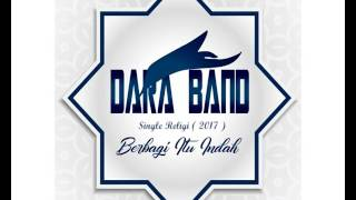 Dara Band - Berbagi Itu Indah ( Single Religi 2017 )
