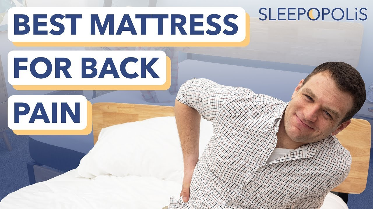 Best Mattress For Back Pain 2019 The