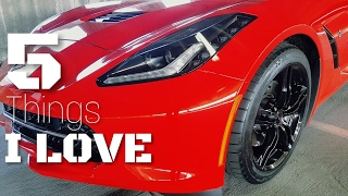 5 Things I LOVE About my C7 Corvette Stingray!