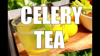 Detox Your Body WITH CELERY TEA  | Weight Loss And Detox Your Body Chef Ricardo Cooking
