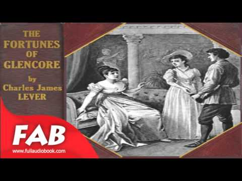 The Fortunes of Glencore Part 1/2 Full Audiobook by Charles James LEVER by General Fiction