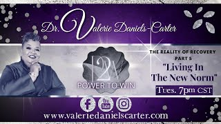 """Power To Win - Reality of Recovery Part 5 """"Living In The New Norm"""""""