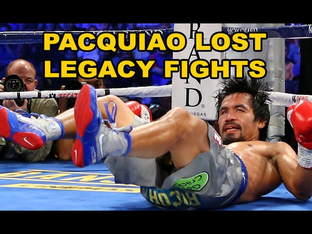 MANNY PACQUIAO LOST LEGACY FIGHT