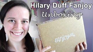 Hilary Duff Fanjoy Unboxing  ♥ Personal