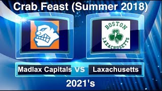Laxachusetts vs Madlax Capitals 2021 @ Crab Feast Lacrosse Tournament - Summer 2018