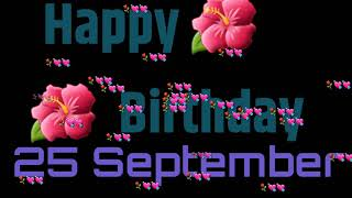 25th September new birthday whatsap stats video, happy birthday wishes,greeting, message stats...