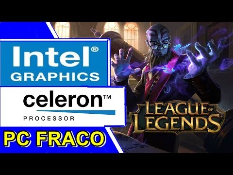LEAGUE OF LEGENDS - CELERON N2940 | INTEL HD GRAPHICS | 4GB RAM [PC FRACO]