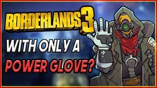 Can You Beat Borderlands 3 With A Nintendo Power Glove?