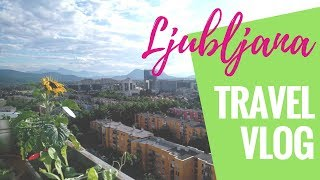Ljubljana Travel Vlog | EXPAT LIFE | Roadtrip to Slovenia