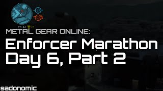 Metal Gear Online: Enforcer Marathon Day 6 (Part 2)