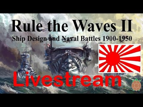 Rule the Waves 2 - New Naval Fleet Management & Combat - Japan Stream - 06