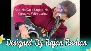 Aao Na Gale Laga lo Na - Karaoke With Lyrics