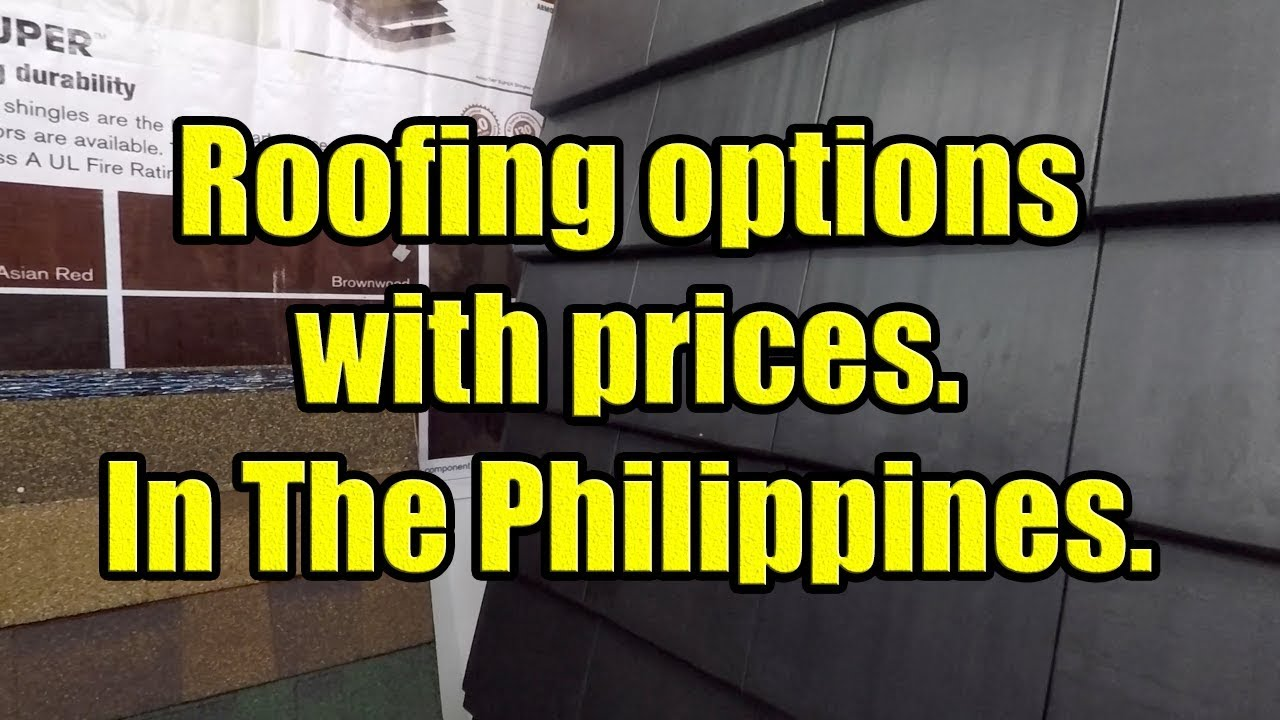 Roofing Options With Prices In The Philippines Youtube