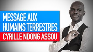 Message aux humains terrestres (Cyrille Ndong Assou)