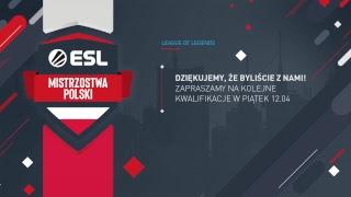 ESL Mistrzostwa Polski Wiosna 2019 - Kwalifikacje #2 - Na żywo