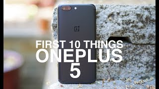 OnePlus 5: First 10 Things to Do!
