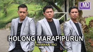 Nirwana Trio Vol.5 - HOLONG MARAPIPURUN [Official Music Video CMD RECORD] [HD]#music