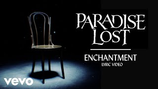 Paradise Lost - Enchantment (Official Lyric Video)