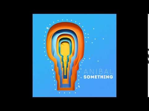 Anibal - Uaha (Album Something)
