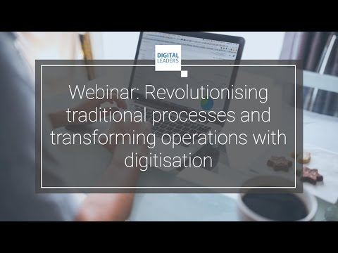 Revolutionising traditional processes and transforming operations with digitisation