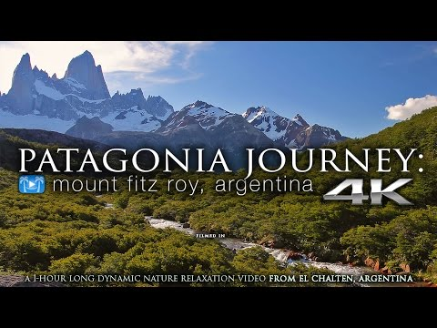 4K PATAGONIA JOURNEY (+music): Mount Fitz Roy, Argentina 1 HR Nature Relaxation™ Experience