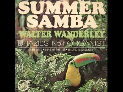 Walter Wanderley - Summer Samba (So Nice)
