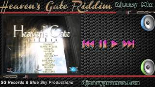 Heavens Gate Riddim  |FEB 2016|  (SG Records & Blue Sky Productions) djeasy