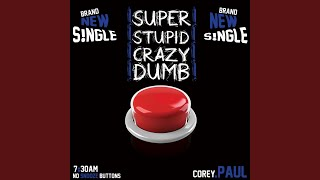 Provided to YouTube by CDBaby Super Stupid Crazy Dumb · Corey Paul ...
