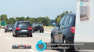 Türkiye 'de karavan turizminin sorunları nelerdir?