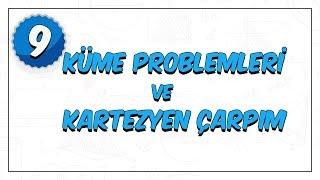 9. Sınıf Matematik | Küme Problemleri ve Kartezyen Çarpım