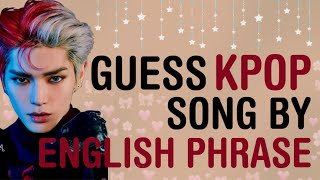 KPOP GAMES   GUESS KPOP SONG BY ENGLISH PHRASE PT.3