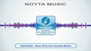 Mark Bester - Music Of My Soul (Essonita Remix)